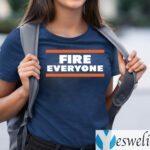 FIRE EVERYONE Chicago Bears Shirt