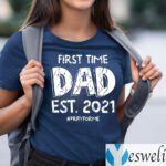 First Time Dad Est 2021 Pray For Me Shirts