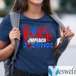 Fuck Impeach Joe And The Hoe TeeShirt