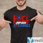 Fuck Impeach Joe And The Hoe TeeShirts