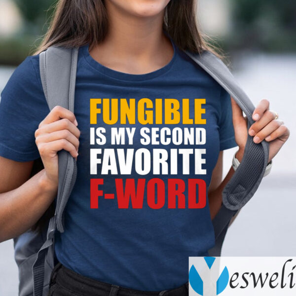 Fungible Is My Second Favorite F Word TeeShirt