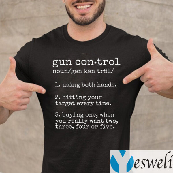Gun Control Noun Using Both Hands Shirt