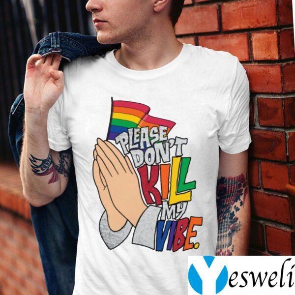 Hand Please Don't Kill My Vibe TeeShirts