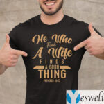He Who Finds A Wife Finds A Good Thing Proverbs 18 22 Christian T-shirt