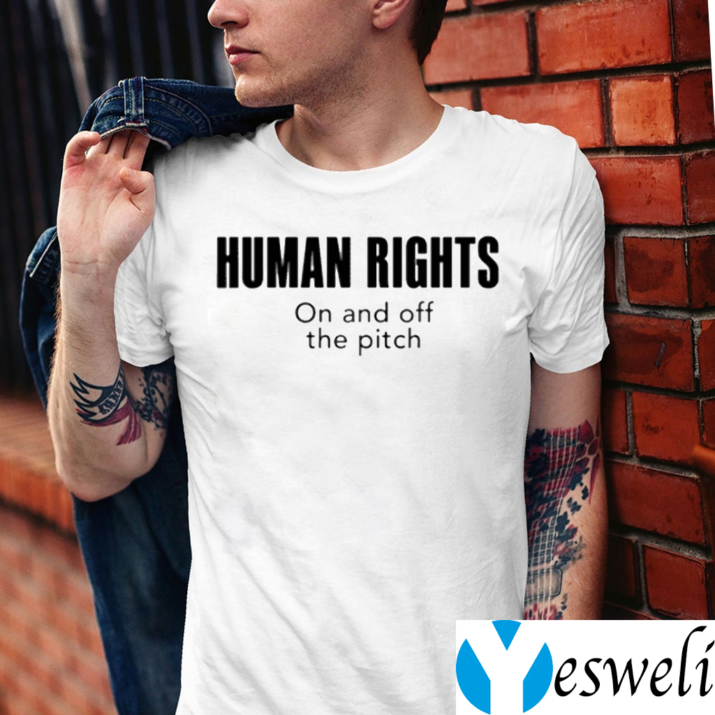 Human Rights On And Off The Pitch TeeShirts