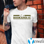 I Am A Bookaholic TeeShirts