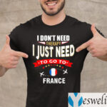 I Don't Need Therapy I Just Need To Go To France Retro Lettering T-Shirt