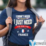 I Don't Need Therapy I Just Need To Go To France Retro Lettering T-Shirts