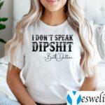 I Don't Speak Dipshit Beth Dutton TeeShirts