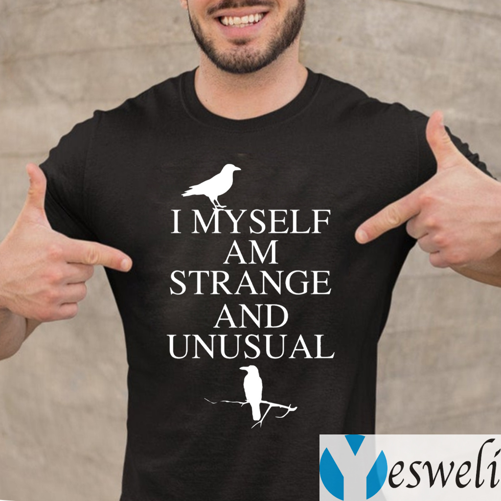 I Myself Am Strange And Unusual TeeShirts