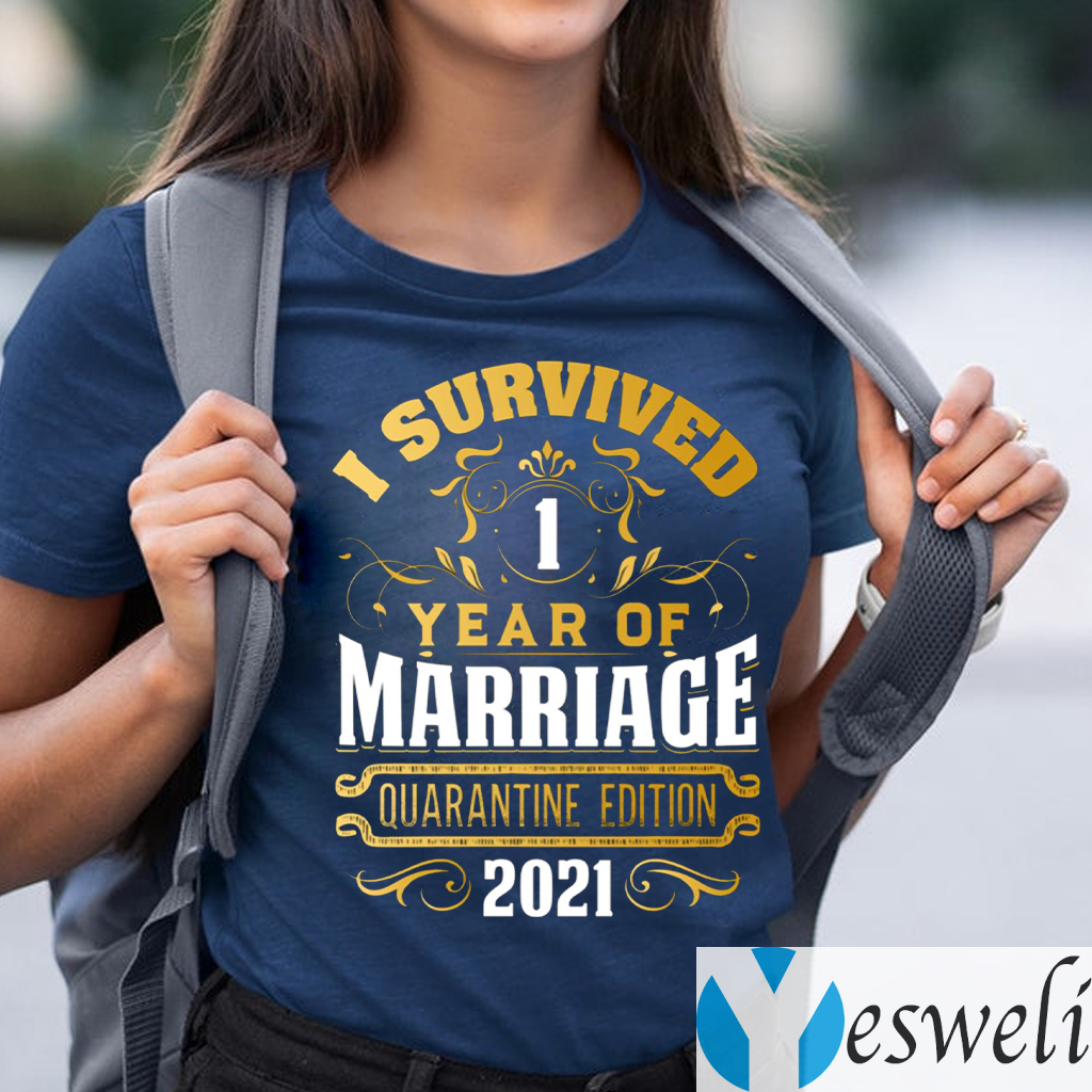 I Survived Of 1 Year Marriage Quarantined Edition 2021 Shirt