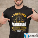 I Survived Of 1 Year Marriage Quarantined Edition 2021 Shirts