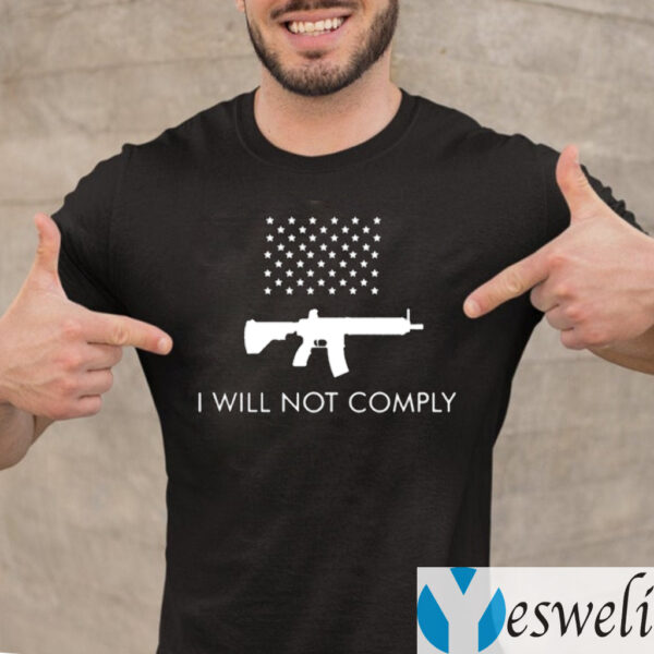 I Will Not Comply TeeShirts