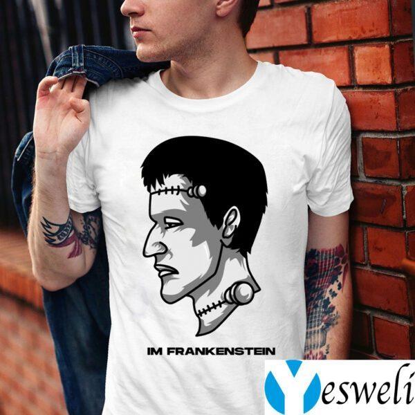 Im Frankenstein Shirts
