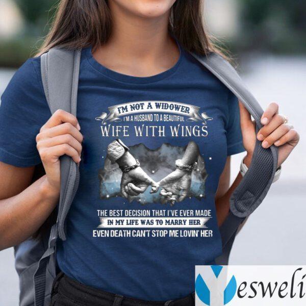 I'm Not A Widower I'm A Husband To A Beautiful Wife With Wings TeeShirt