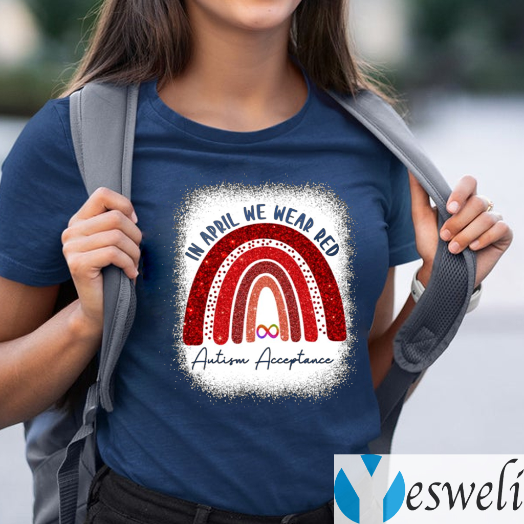In April We Wear Red Autism Acceptance Rainbow Shirt