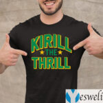 Kirill The Thrill TeeShirts