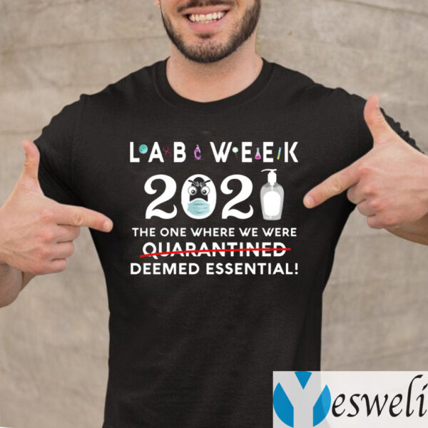 Lab Week 2021 The One Where We Were Deemed Essential Shirts