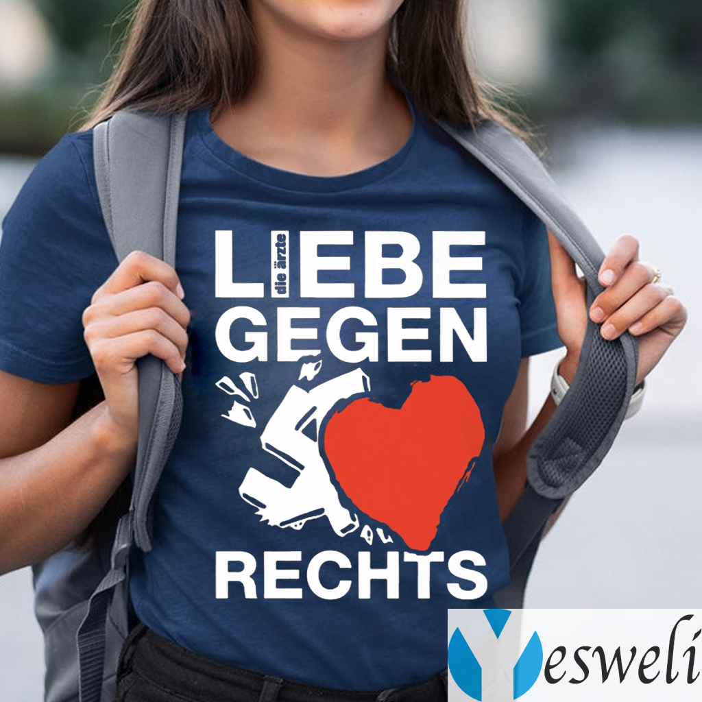 Liebe Gegen Rechts shirts