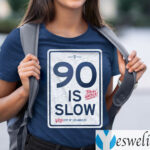 Los Angeles 90 Is Slow T Shirts