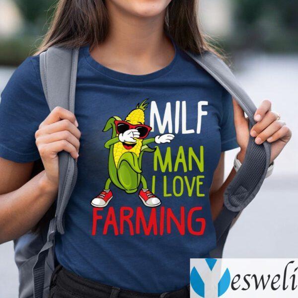 MILF Man I Love Farming Shirts
