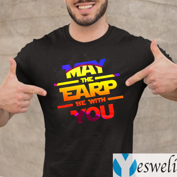 May The Earp Be With You Shirts