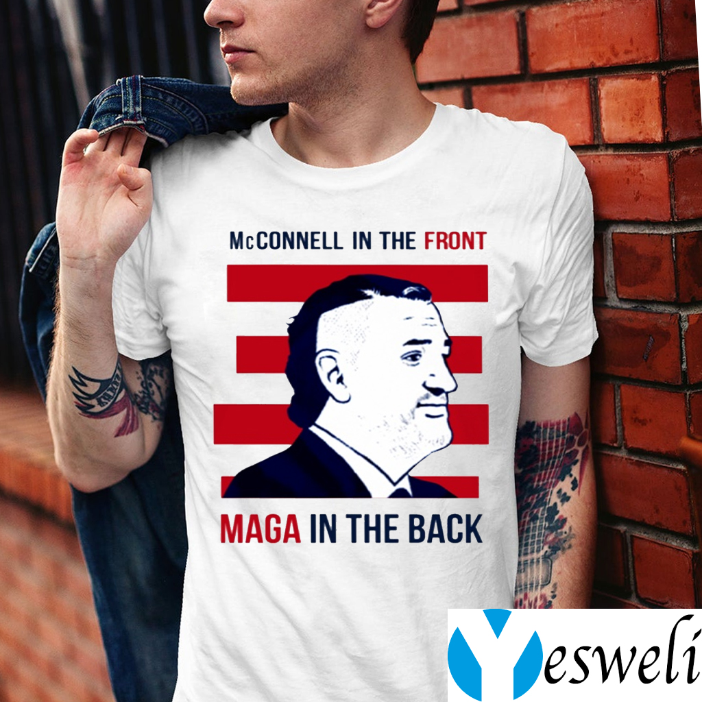 McConnell In The Front Maga In The Back TeeShirts