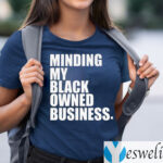 Minding My Black Owned Business T-Shirts
