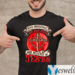 https://yesweli.com/wp-content/uploads/2021/03/Never-Underestimate-An-Old-Man-Who-Believes-In-Jesus-T-Shirt.jpg