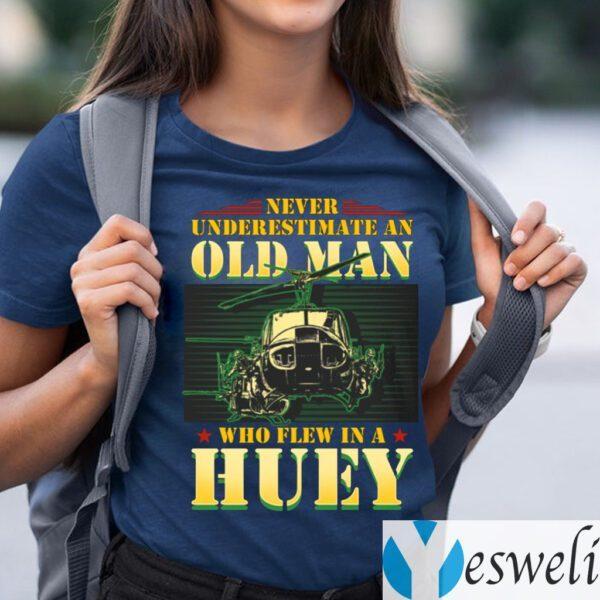 Never Underestimate An Old Man Who Flew In A Huey Vietnam Veteran TeeShirt