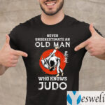 Never Underestimate An Old Man Who Knows Judo Shirts