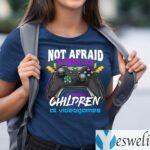Not Afraid To Beat My Children At Videogames Shirt