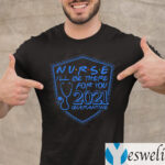 Nurse I'll Be There For You 2021 Quarantine T-shirt