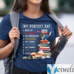 Owl My Perfect Day Wake Up Read Books Eat Breakfast Read Books Shirts