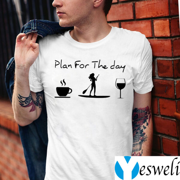 Plan For The Day T-Shirt