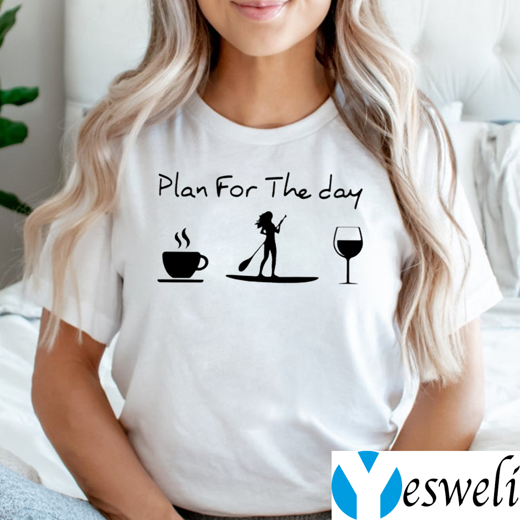Plan For The Day T-Shirts