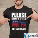 Please Don't Feed The Animals Libertarian Political Shirts
