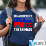 Please Don't Feed the Animals Shirts