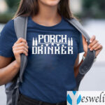 Porch Drinker TeeShirt