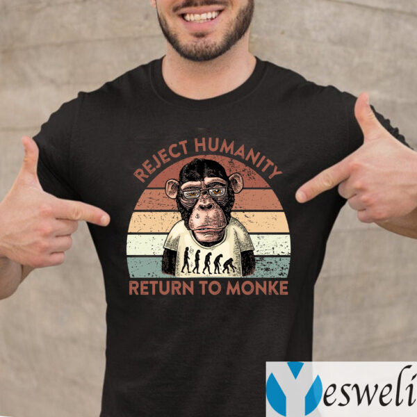 Reject Humanity Return To Monke T-Shirt