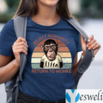 Reject Humanity Return To Monke T-Shirts