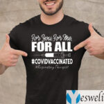 Respiratory Therapist Covid Vaccinated For You For Me For All Shirts