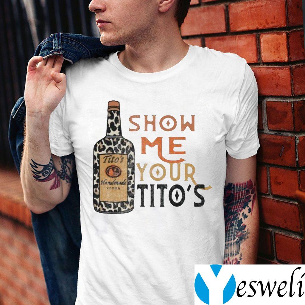 Show Me Your Tito's TeeShirts
