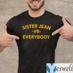 Sister Jean Vs Everybody Shirt
