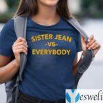 Sister Jean Vs Everybody Shirts
