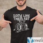 Some Like Them Fat TeeShirts