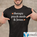 Therapy Psych Meds And Jesus Shirt