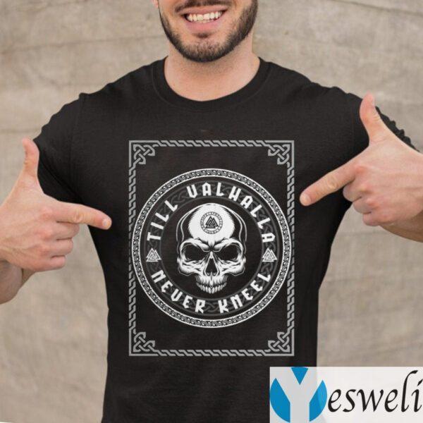 Till Valhalla Never Kneel Shirt