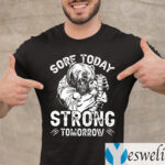 Weightlifter Bear Sore Today Strong Tomorrow Shirts