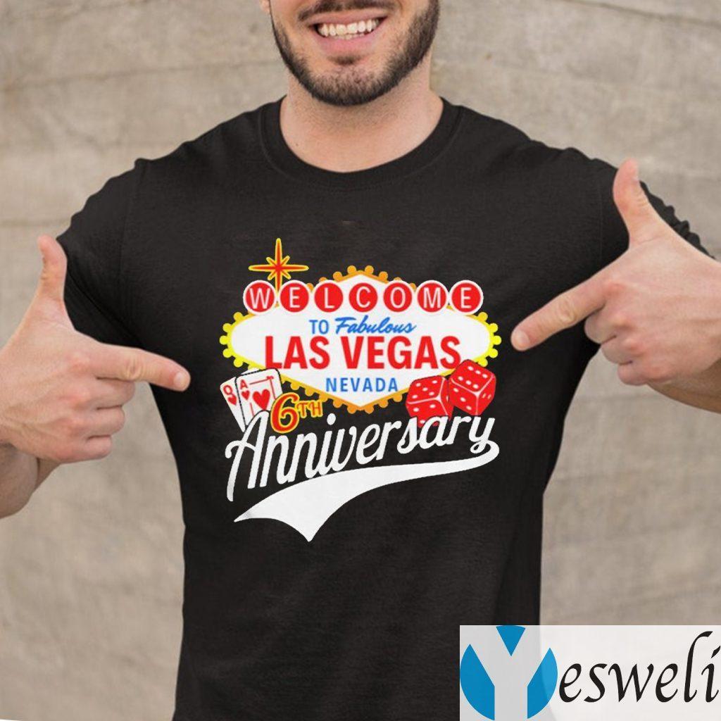 Welcome To Fabulous Las Vegas Nevada 6th Anniversary TeeShirts